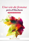 Une vie de femme près d'Hachem