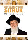 Rav Yossef-'Haïm Sitruk : Pensée Juive